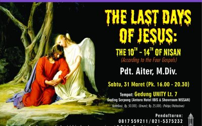 Seminar Khusus: The Last Days of Jesus