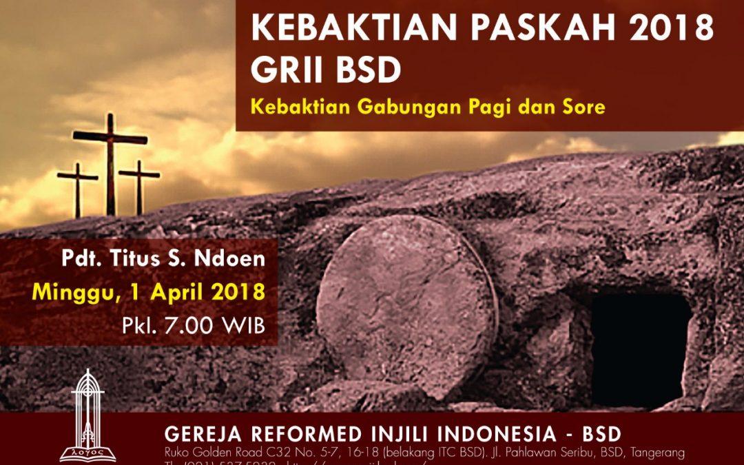 Kebaktian Paskah GRII BSD 2018